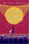 No Time Like Show Time (Hermux Tantamoq Adventure) - Michael Hoeye
