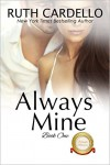 Always Mine (The Barrington Billionaires, Book 1) - Ruth Cardello