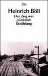 Der Zug war pünktlich - Heinrich Böll