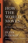How the World Moves: The Odyssey of an American Indian Family - Peter Nabokov