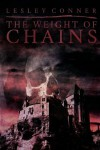 The Weight of Chains - Lesley Conner
