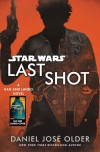 Last Shot: A Han and Lando Novel - Daniel José Older