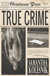 True Crime - Samantha Kolesnik