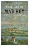 Mad Boy: An Account of Henry Phipps in the War of 1812 - Nick Arvin