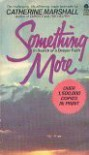 Something More : In Search of a Deeper Faith - Catherine Marshall