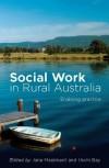 Social Work in Rural Australia: Enabling Practice - Jane Maidment, Uschi Bay