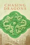 Chasing Dragons - Douglas A. Jaffe