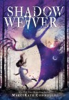 Shadow Weaver - MarcyKate Connolly