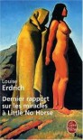 Dernier rapport sur les miracles a Little No Horse - Louise Erdrich