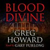 Blood Divine - Greg  Howard