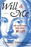 Will & Me: How Shakespeare Took Over My Life - Dominic Dromgoole