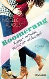 Boomerang - Küssen erlaubt, verlieben verboten!: Roman (German Edition) - Noelle August, Vanessa Lamatsch