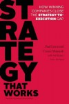 Strategy that Works: How Winning Companies Close the Strategy-to-Execution Gap - Cesare R. Mainardi, Paul Leinwand