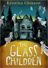 The Glass Children - Kristina Ohlsson Litteratur AB