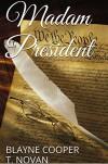 Madam President (Devlyn and Lauren Book 1) - T. Novan, Blayne Cooper