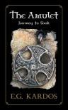 The Amulet: Journey to Sirok (The Elias Chronicles) (Volume 1) - E. G. Kardos