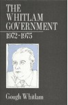 The Whitlam Government 1972 1975 - Gough Whitlam