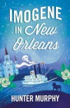 Imogene in New Orleans - Hunter Murphy
