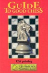 Guide To Good Chess - C.J.S. Purdy