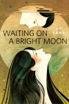 Waiting on a Bright Moon: A Tor.com Original - JY Yang