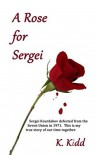 A Rose for Sergei - K. Kidd