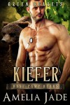 Green Bearets: Kiefer (A Paranormal Shape Shifter Romance) (Base Camp Bears Book 5) - Amelia Jade