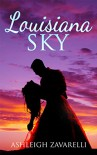 Louisiana Sky (Love in Belle Pont #2) - Ashleigh Zavarelli