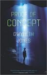 Proof of Concept - Gwyneth Jones