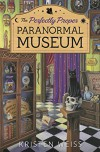 The Perfectly Proper Paranormal Museum (A Perfectly Proper Paranormal Museum Mystery) - Kirsten Weiss
