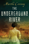 The Underground River: A Novel - Martha Conway