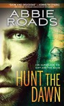 Hunt the Dawn (Fatal Dreams Book 2) - Abbie Roads