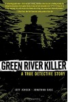 Green River Killer - Jonathan Case, Jeff Jensen