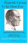 To set them free: The early years of Mustafa Kemal Ataturk (Turkish Edition) - Barbara K. Walker