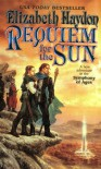 Requiem for the Sun - Elizabeth Haydon