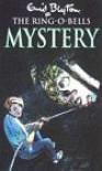 The Ring-O-bells Mystery - Enid Blyton
