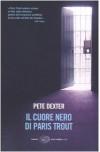 Il cuore nero di Paris Trout - Pete Dexter, Stefano Negrini