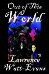Out of This World - Lawrence Watt-Evans