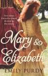 Mary & Elizabeth - Emily Purdy