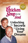 Chicken Soup for the Soul: Living Your Dreams - Jack Canfield, Mark Victor Hansen