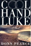 Cool Hand Luke: A Novel - Donn Pearce