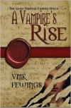 A Vampire's Rise - Vanessa Fewings