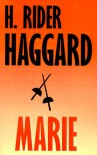 Marie: An Episode in the Life of the Late Allan Quatermain - H. Rider Haggard