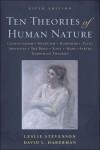 Ten Theories of Human Nature - Leslie Forster Stevenson, David L. Haberman