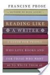 Reading Like a Writer - Francine Prose