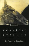 St. Urbain's Horseman - Mordecai Richler