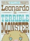Leonardo, the Terrible Monster -