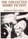 The Collected Short Fiction of Robert Sheckley, 5 Volume set - Robert Sheckley