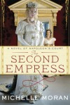 The Second Empress : A Novel of Napoleon's Court - Michelle Moran