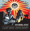 Wobblies!: A Graphic History of the Industrial Workers of the World - Paul Buhle, Nicole Schulman