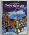 Pelle zieht aus und andere Weihnachtsgeschichten - Astrid Lindgren